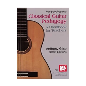 Classical Guitar Pedagogy- A Handbook for Teachers